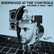 Adrian Sherwood - Sherwood At The Controls Volume 1: 1979-1984