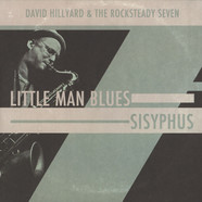 David Hillyard & The Rocksteady - Little Man Blues / Sisyphus