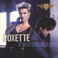 Roxette - Must Have Been Love