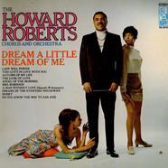 Howard Roberts Chorus And Orchestra, The - Dream A Little Dream Of Me