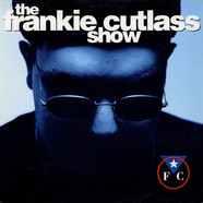 Frankie Cutlass - The Frankie Cutlass Show
