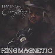 King Magnetic - Timing Is Everything