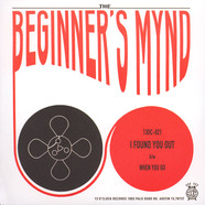 Beginner's Mynd - I Found You Out / When You Go