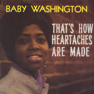 Baby Washington - That's How Heartaches Are Made