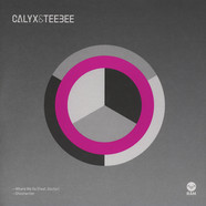 Calyx & TeeBee - Where We Go Feat. Doctor / Ghostwriter