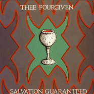 Thee Fourgiven - Salvation Guaranteed