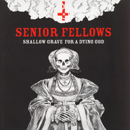 Senior Fellows - Shallow Grave For A Dying God