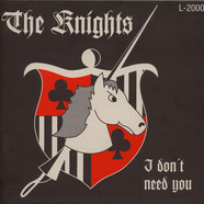 Knights, The - I Don't Need You