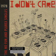 V.A. - I Don't Care: The No Fun And Plurex Singles