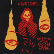 Wailin Storms - One Foot In The Fresh Grave