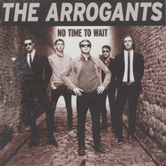 Arrogants, The - No Time To Wait