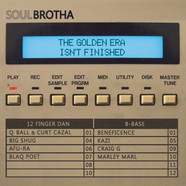 Soulbrotha (B-Base & 12 Finger Dan) - The Golden Era Isn't Finished Black Vinyl Edition