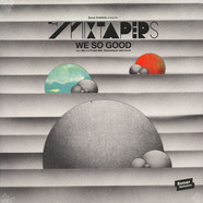 Mixtapers, The - We So Good
