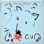 Cure, The - Why Can't I Be You?