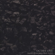 Octave One - Jazzo Reworks / Bad Love Paul Woolford Remix