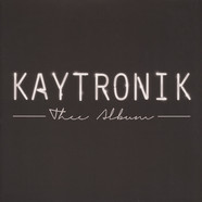 Kaytronik - Thee Album