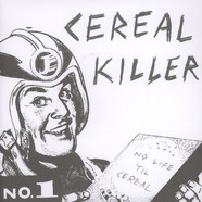 Cereal Killer - No Life 'Til Cereal