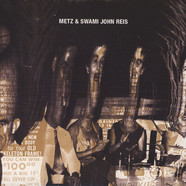 Metz & Swami John Reis - Let It Rust / Caught Up