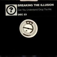 Breaking The Illusion - Can You Understand