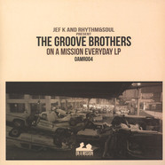 Jef K & Rhythm & Soul present The Groove Brothers - On A Mission Everyday