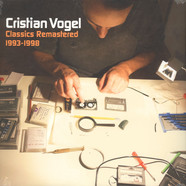 Cristian Vogel - Classics Remastered 1993-1998