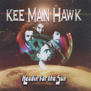 Kee Man Hawk - Headin' For The Sun