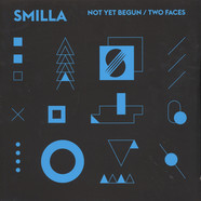 DJ Smilla - Not Yet Begun / Two Faces