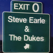 Steve Earle & The Dukes - Exit 0