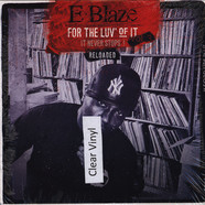 E-Blaze - For The Luv' Of It Volume 3: Reloaded Clear Vinyl Edition