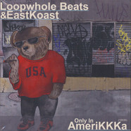 Loopwhole Beats & Eastkoast - Only In AmeriKKKa