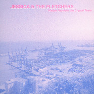 Jessica & The Fletchers - Marble Fountain/crystal Tears