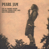 Pearl Jam - Live At Cabaret Metro, Chicago, March 28Th, 1992