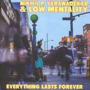 Nikhil P  Yerawadekar & Low Mentality - Everything Last Forever