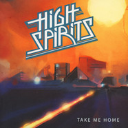 High Spirits - Take Me Home Black Vinyl Edition