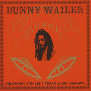 Bunny Wailer presents - Solomonic Singles Part 1: Tread Along (1969-1976)