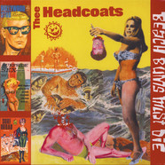 Thee Headcoats - Beach Bums Must Die
