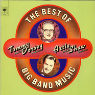 Tommy Dorsey And His Orchestra, Artie Shaw And His Orchestra - The Best Of Big Band Music