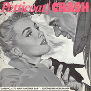 Petticoat / Crash - Darling, Let's Have Another Baby