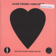 Julee Cruise & King Dude - Sing Each Other's Songs For You White Vinyl Edition