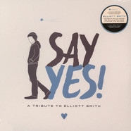 V.A. - Say Yes! A Tribute To Elliott Smith