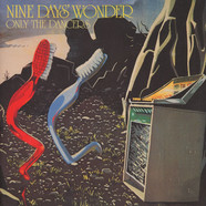 Nine Days' Wonder - Only The Dancers Remastered Edition