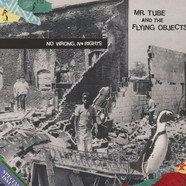 Mr. Tube & The Flying Objects - No Wrong No Rights