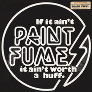 Paint Fumes - If It Ain't Paint Fumes … Black Vinyl Edition