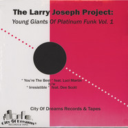 Larry Joseph Project, The - Young Giants Of Platinum Funk Volume 1