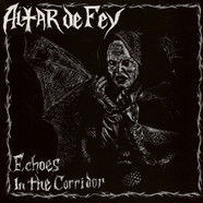 Altar De Fey - Echoes In The Corridor