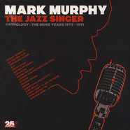 Mark Murphy - The Jazz Singer - Anthology: Muse Years 1973-1991