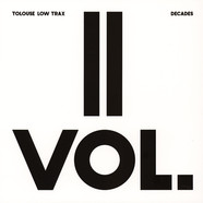 Tolouse Low Trax - Decade Volume 2/3