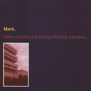 Mark - Here Comes A Fucking Startup Campus