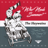 Haywains, The - Who Needs Summer? / Santa Claus Is Coming To Town