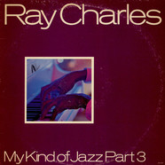 Ray Charles - My Kind Of Jazz Part 3